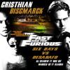 Fast and Furious - Six Days Vs. Desabafo 2011 (Cristhian Biscmarck)