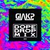 Giak P Presents Dope Drop Mix 03 Mp3