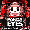 Panda Eyes Orchestral Suite by Soundaxe [BUY IS DOWNLOAD]