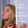 Bart Baker - Don't Remember To Forget Me