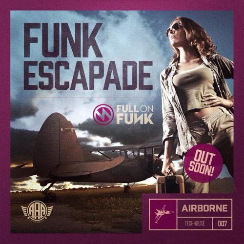 Full On Funk - Funk Escapade - Airborne Artists Agency (Release: 13th October 2014)