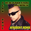 Sean Paul - We Be Burning [Kukere Refix - Afrobeat Remix] #FREE DOWNLOAD