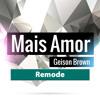 Mais Amor (Remode)