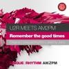 U2R meets AM2PM - Remember The Good Times (Jeremy Juno Remix) *Unique2Rhythm (UK)*