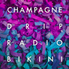 Champagne Drip - Love In