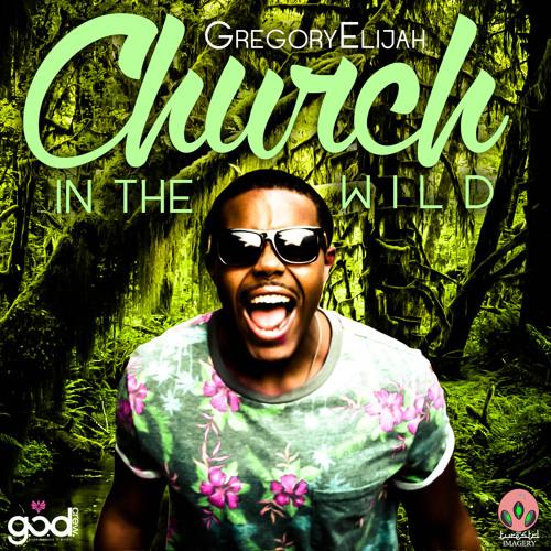 GregoryElijah - Church in the Wild