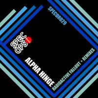 Alpha Hinge - Radioactive Fallout (Original Mix)- (SPECDR029)