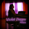 Violet Dream - Milana - on iTunes and Spotify!