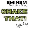 Eminem Feat Nate Dogg - Shake That (Loggic Bootleg Remix)*Free Download*