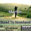 "Martin Michalovski ""Road To Nowhere"" [electronic music 2014] FREE DOWNLOAD"