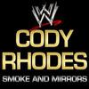 WWE - Cody Rodhes Smoke And Mirrors