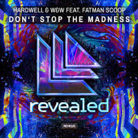 Hardwell & W&W (feat. Fatman Scoop) - Dont Stop The Madness
