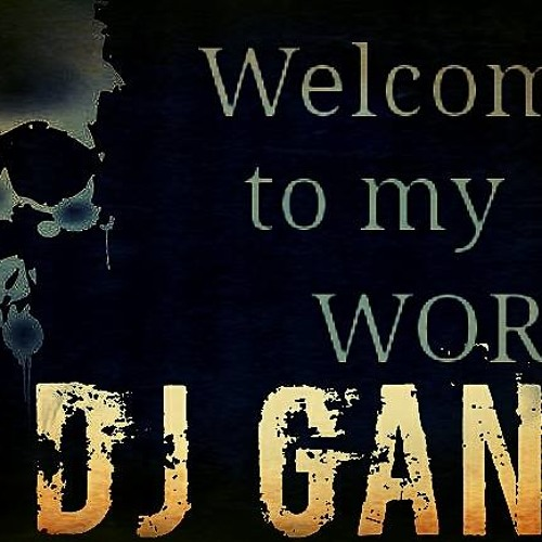 Dj Gandi - Welcome to My World