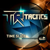 TR Tactics - Time Slice