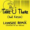Jack Ü – Take Ü There (Feat. Kiesza)(LIONSIZE Remix) ~ supported by Skrallaxx