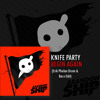 Knife Party - Begin Again (Erik Phelan Drum & Bass Edit) free DL on