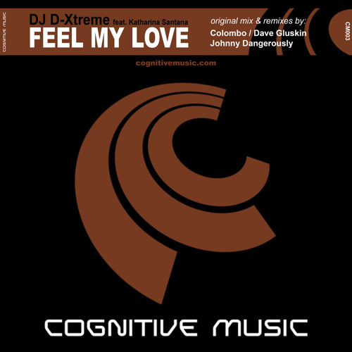 "DJ D-Xtreme feat. Katharina Santana - Feel My Love (Johnny Dangerously Remix) ""Out now on Beatport"""