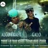 ALCO TRAFY & GALO - TODO LO QUE SUBE TIENE QUE CAER prod.by A&G LOS PRODUCER & JABSTYLE prodution