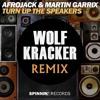 Afrojack & Martin Garrix - Turn Up The Speaker (Wolf Kracker Remix)[[FREE DOWNLOAD]]