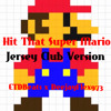 Dj Flex ~ Hit That Super Mario (Feat. ETDBeats)