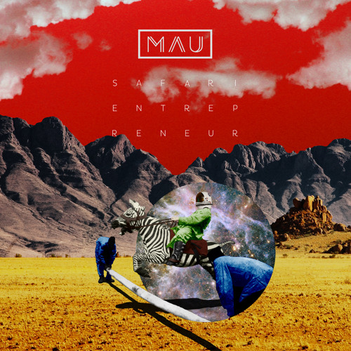 MAU - Safari Entrepreneur (NEW ALBUM)
