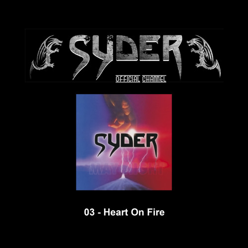 03 - Syder Heart On Fire