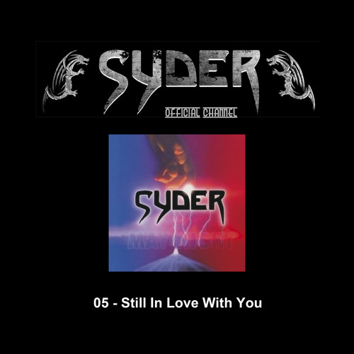 05 - Syder Still In Love With You