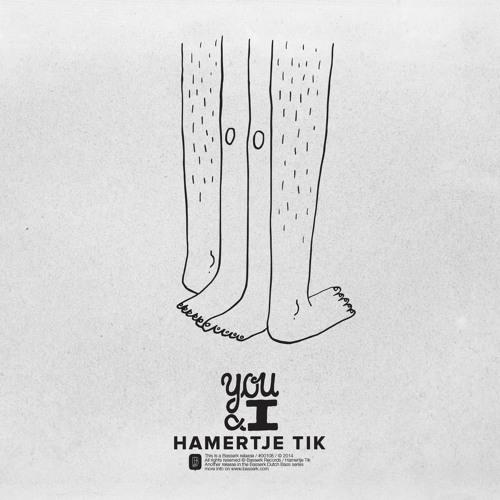 Hamertje Tik - I want you