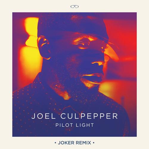 FMM: Joel Culpepper - Pilot Light (Joker Remix)