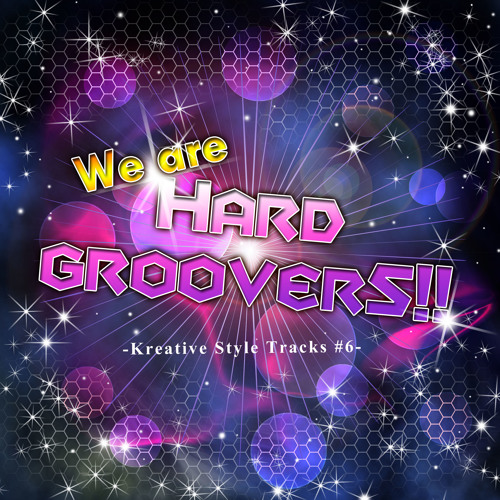 【Crossfade Demo】Kreative Style Tracks #6 -We are HARD GROOVERS!!- Disc1