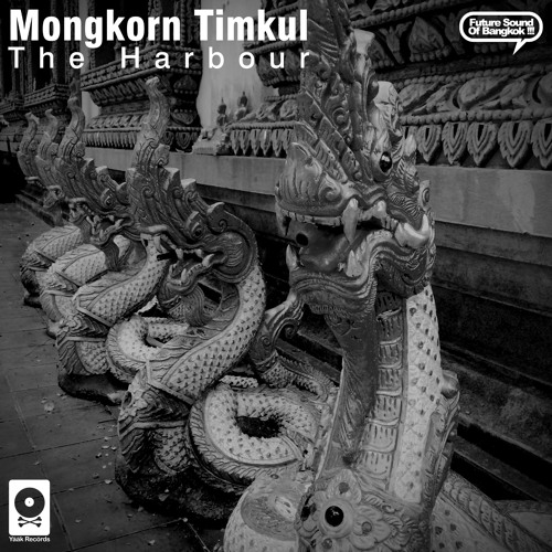 Mongkorn Timkul aka Dj Dragon - The Harbour