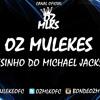 Oz Mulekes - Passinho do Michael Jackson (RMIX Produções) 2014/15