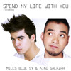 Spend My Life With You (Eric Bennet and Tamia)- Miles Blue Sy And Kiko Salazar (Cover)