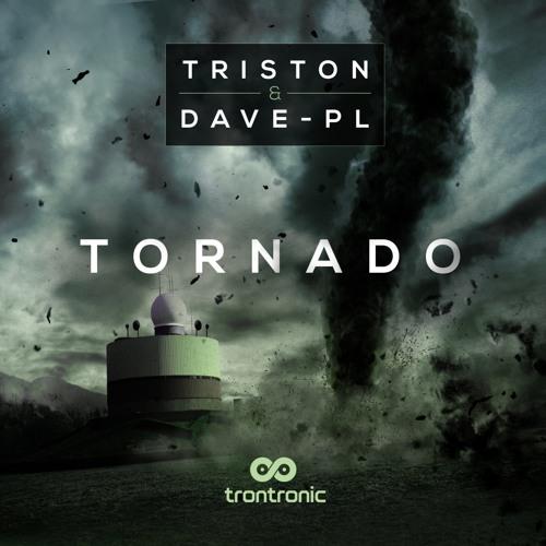 TRTR027 : Triston & Dave-PL - Tornado (Original Mix)