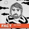 FACT Mix 463 - Dntel (Oct '14)