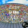 rialex - Love is the Key  { Liebe ist der Schlüssel }