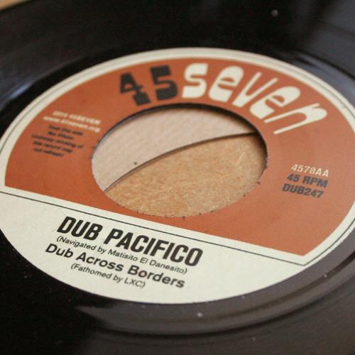 "Dub Across Borders - Dub Pacifico (4578AA, 7"")"