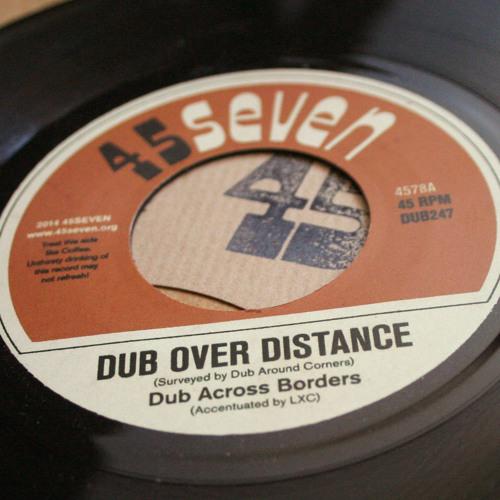 """Dub Across Borders - Dub Over Distance (4578A, 7"""")"""