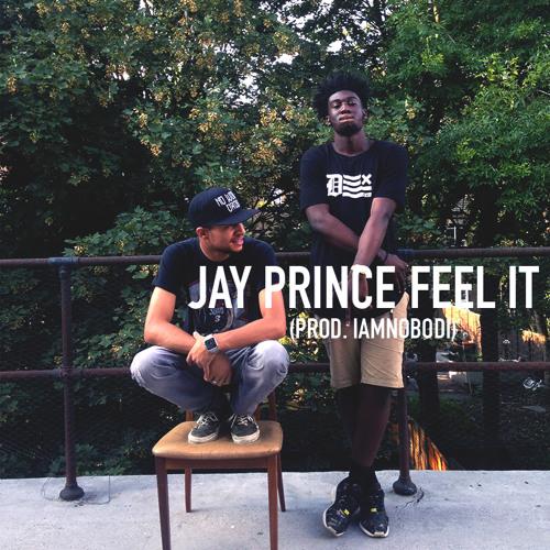 jay prince iamnobodi feel it