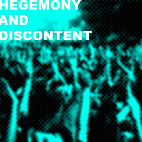 Hegemony and Discontent (2005)