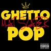 Ghetto Pop (Nuthin But Hits)