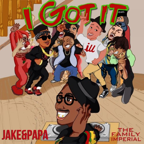 Jake&Papa - I Got It