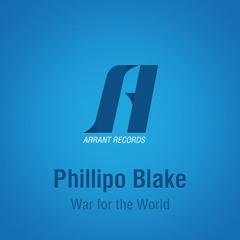 Phillipo Blake - War For The World (Original Mix)