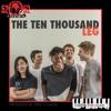 The Ten Thousand - Leg