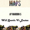 Maroon5 - Maps - Will - Sparks - Vs - Loutaa(Dawi Mashup)
