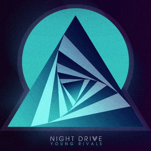 Night Drive - Young Rivals