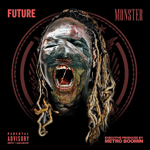 Future- Monster [Prod. By Metro Boomin & Southside]