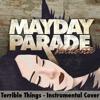 Mayday Parade - Terrible Things (Instrumental Cover)