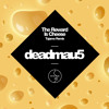 Deadmau5 - The Reward Is Cheese (Tujamo Remix) | OUT NOW