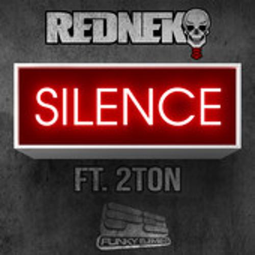 REDNEK FEAT 2TON - SILENCE